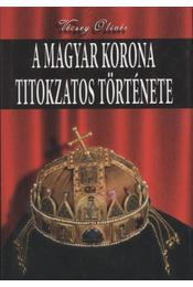 A magyar korona titokzatos története - Régikönyvek