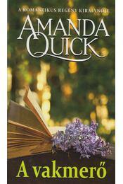 A vakmerő - Amanda Quick - Régikönyvek