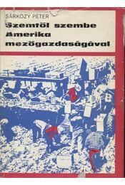 Szemtől szembe Amerika mezőgazdaságával - Régikönyvek