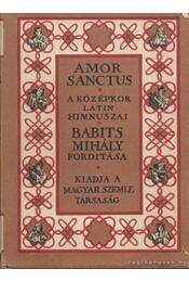 Amor Sanctus - Szent szeretet könyve - Guy de Bazoches, Aquinói Szent Tamás, Pázmány Péter, Szent Ágoston, Caelius Sedulius - Régikönyvek