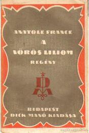 A vörös liliom - Anatole France - Régikönyvek