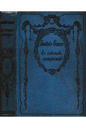 Az Istenek szomjaznak - Anatole France - Régikönyvek