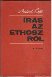 Írás az Éthoszról - Ancsel Éva - Régikönyvek