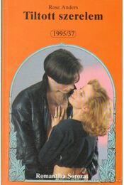 Tiltott szerelem - Anders, Rose - Régikönyvek