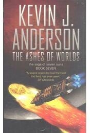 The Ashes of Worlds - Anderson, Kevin J. - Régikönyvek