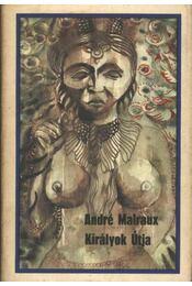 Királyok útja - André Malraux - Régikönyvek