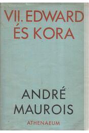 VII. Edward és kora - André Maurois - Régikönyvek