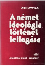 A német ideológia történetfelfogása - Régikönyvek