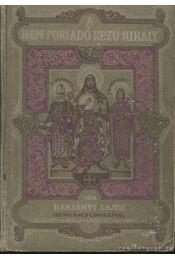 A nem porladó kezű király - Harsányi Lajos - Régikönyvek
