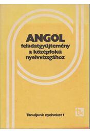 Angol feladatgyűjtemény a középfokú nyelvvizsgához - Régikönyvek