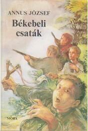Békebeli csaták - Annus József - Régikönyvek