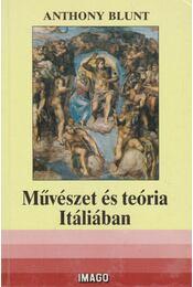 Művészet és teória Itáliában - Anthony Blunt - Régikönyvek
