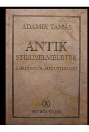 Antik stíluselméletek Gorgiastól Augustinusig - Régikönyvek