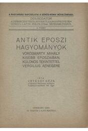 Antik eposzi hagyományok Vörösmarty Mihály kisebb eposzaiban, különös tekintettel Vergilius Aenesére - Régikönyvek