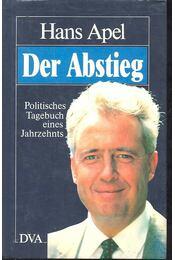 Der Abstieg - APEL, HANS - Régikönyvek