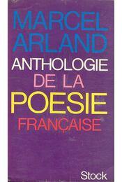 Anthologie de la poesie francaise - Arland, Marcel - Régikönyvek