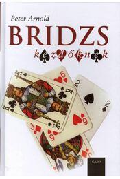 Bridzs kezdőknek - Arnold, Peter - Régikönyvek