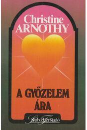 A győzelem ára - Arnothy,Christine - Régikönyvek