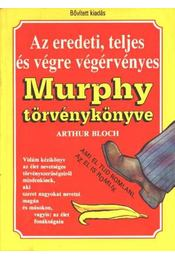 Az eredeti, teljes és végre végérvényes Murphy törvénykönyve - Arthur Bloch - Régikönyvek