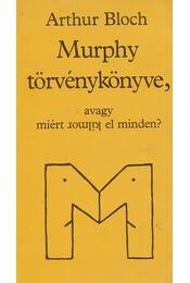 Murphy törvénykönyve, avagy miért romlik el minden? - Arthur Bloch - Régikönyvek