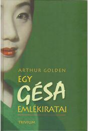 Egy gésa emlékiratai - Arthur Golden - Régikönyvek