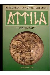 A húnok története - Attila nagykirály - Régikönyvek