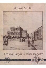 A Tudománynak háza vagyon - Vekerdi László - Régikönyvek