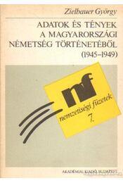 Adatok és tények a magyarországi németség történetéből (1945-1949) - Régikönyvek