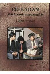 Celladam - Rákkutatás magánkézben - B.Király Györgyi - Régikönyvek