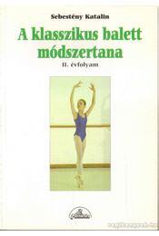 A klasszikus balett módszertana I-III - Régikönyvek