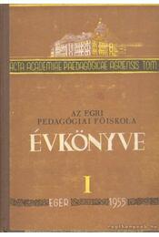 Az Egri Pedagógiai Főiskola évkönyve I. 1955 - Régikönyvek
