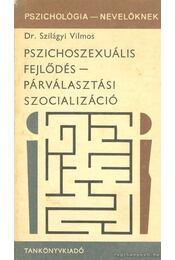 Pszichoszexuális fejlődés - Párválasztási szocializáció - Régikönyvek