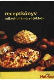 Receptkönyv mikrohullámú sütőkhöz - Régikönyvek