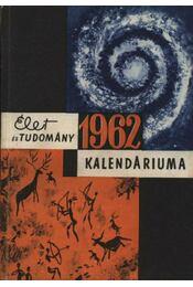 Az Élet és Tudomány tudományos kalendáriuma 1962 - Régikönyvek