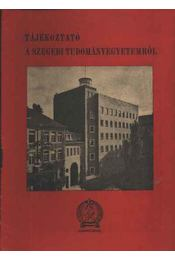 Tájékoztató a Szegedi Tudományegyetemről - Régikönyvek