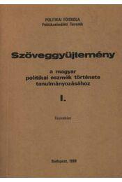 Szöveggyűjtemény a magyar politikai eszmék története tanulmányozásához I-II. kötet - Régikönyvek
