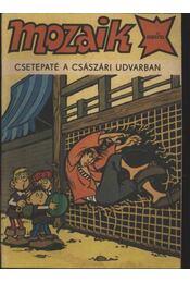 Csetepaté a császári udvarban (Mozaik 1989/10) - Régikönyvek