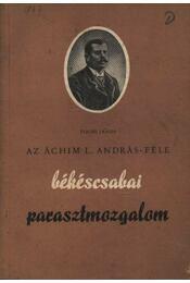 Az Áchim L. András-féle békéscsabai parasztmozgalom - Régikönyvek