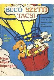 Bucó Szetti Tacsi - Négy teljes képregény (Repülőverseny - Forma 1 - Budavári kaland - Iskolai akadályverseny) - Régikönyvek