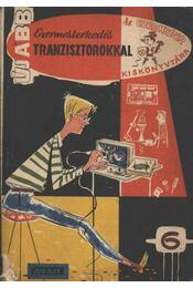 Újabb ezermesterkedés tranzisztorokkal - Régikönyvek