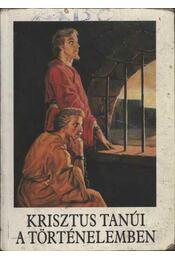 Krisztus tanúi a történelemben - Bajtai Zsigmond - Régikönyvek