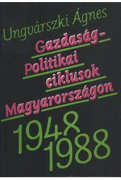 Gazdaságpolitikai ciklusok Magyarországon 1948-1988 - Régikönyvek