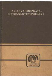 Az anyagmozgatás biztonságtechnikája I. - Régikönyvek