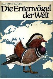 Die Entenvögel der Welt (A világ kacsái) - Régikönyvek