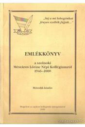 Emlékkönyv a szolnoki Mészáros Lőrinc Népi Kollégiumról 1946-2000 - Régikönyvek