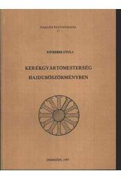 Kerékgyártómesterség Hajdúböszörményben (37.) - Régikönyvek