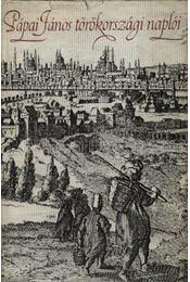 Pápai János törökországi naplói - Régikönyvek