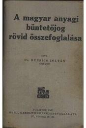 A magyar anyagi büntetőjog rövid összefoglalása - Régikönyvek