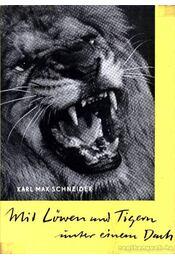 MIt Löwen und Tigern unter einem Dach (Oroszlánokkal és tigrisekkel egy fedél alatt) - Régikönyvek