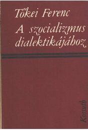 A szocializmus dialektikájához - Régikönyvek